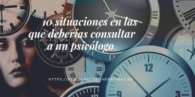 10 situaciones en las que deberías consultar a un psicólogo
