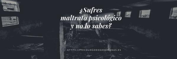 ¿Sufres maltrato psicológico y no lo sabes?